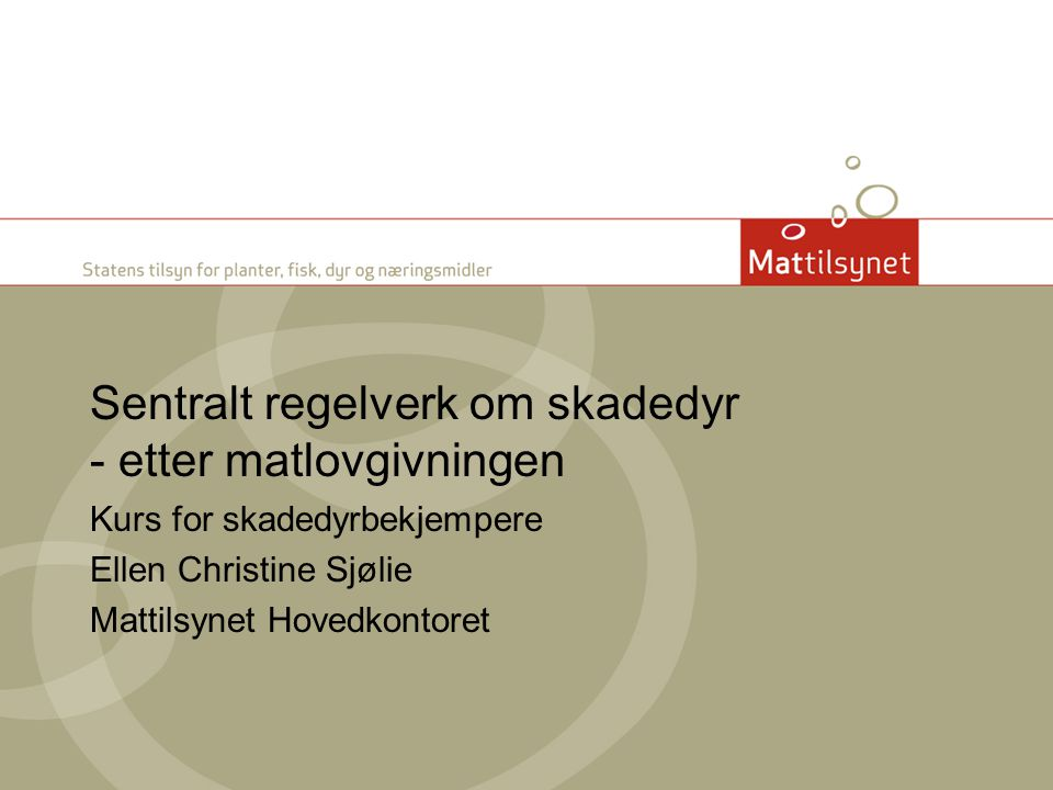 Sentralt regelverk om skadedyr - etter matlovgivningen