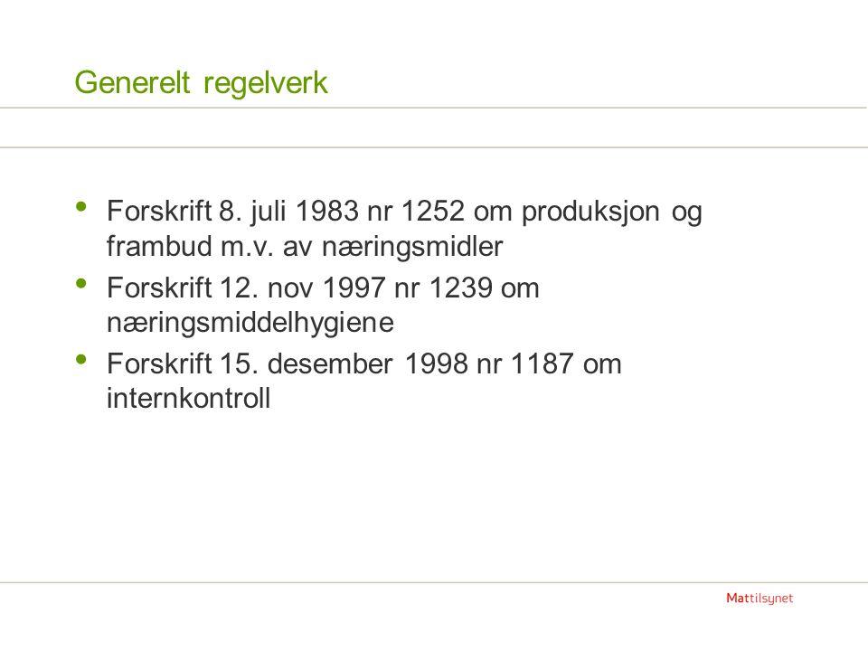 Generelt regelverk Forskrift 8. juli 1983 nr 1252 om produksjon og frambud m.v. av næringsmidler.