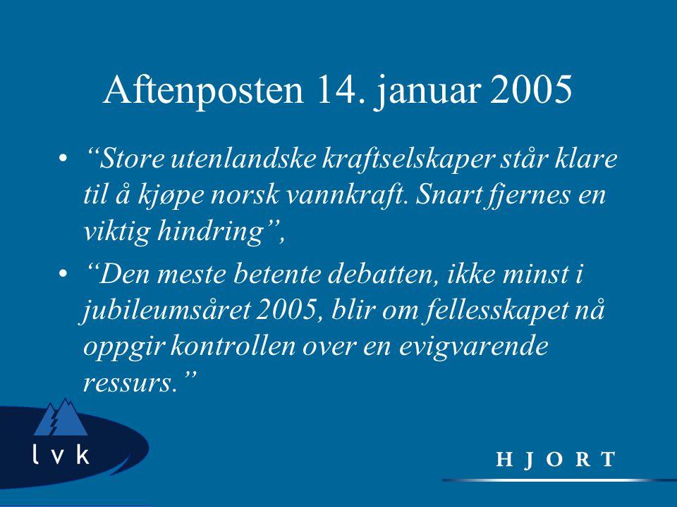 Aftenposten 14. januar 2005 Store utenlandske kraftselskaper står klare til å kjøpe norsk vannkraft. Snart fjernes en viktig hindring ,