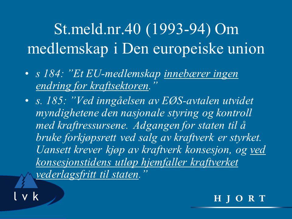 St.meld.nr.40 (1993-94) Om medlemskap i Den europeiske union