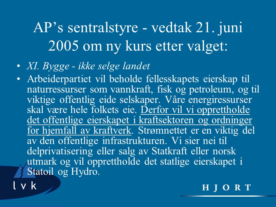AP's sentralstyre - vedtak 21. juni 2005 om ny kurs etter valget: