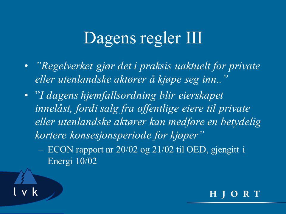 Dagens regler III Regelverket gjør det i praksis uaktuelt for private eller utenlandske aktører å kjøpe seg inn..