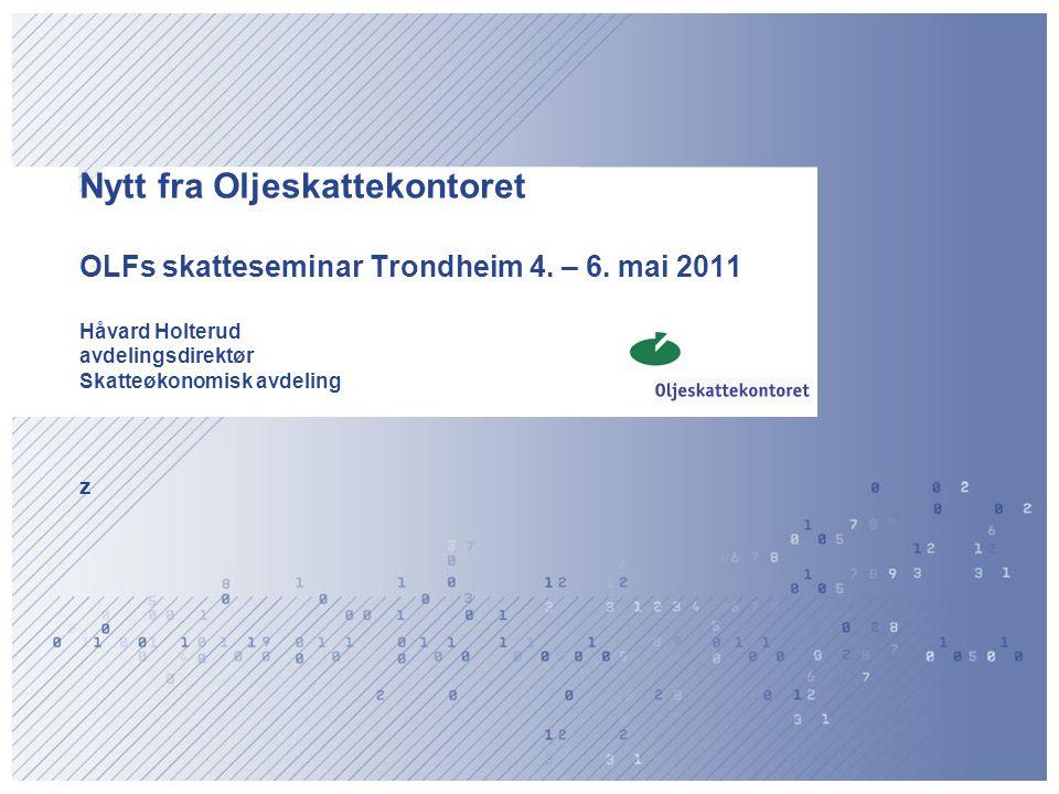 Nytt fra Oljeskattekontoret OLFs skatteseminar Trondheim 4. – 6