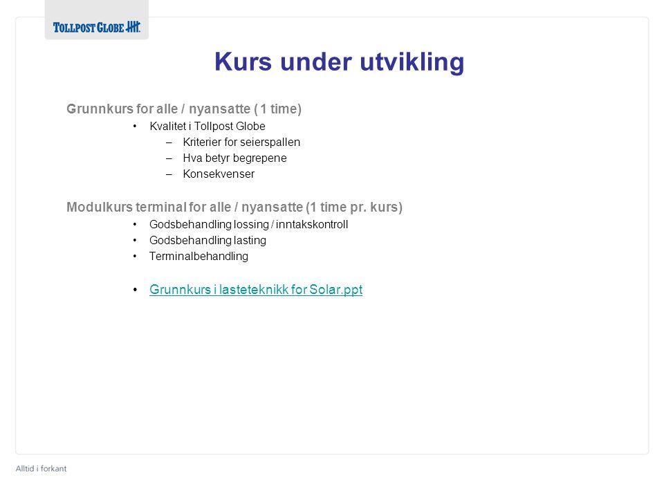 Kurs under utvikling Grunnkurs for alle / nyansatte ( 1 time)