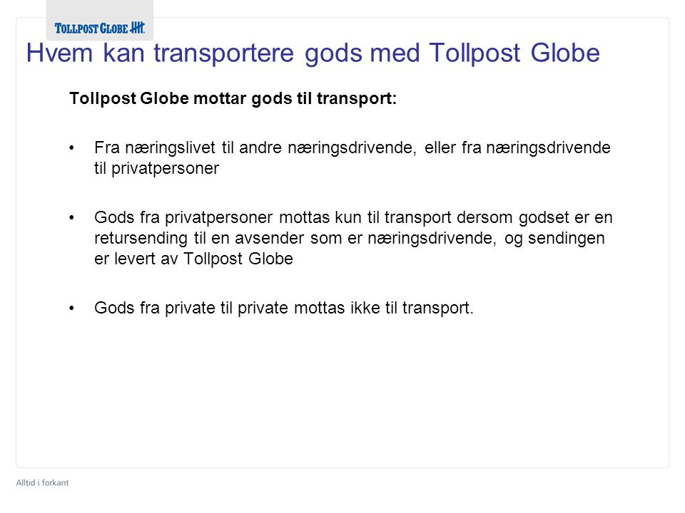 Hvem kan transportere gods med Tollpost Globe