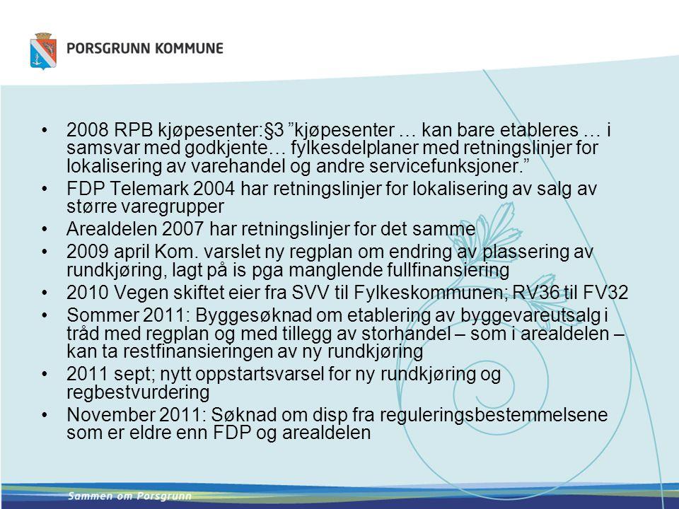 2008 RPB kjøpesenter:§3 kjøpesenter … kan bare etableres … i samsvar med godkjente… fylkesdelplaner med retningslinjer for lokalisering av varehandel og andre servicefunksjoner.
