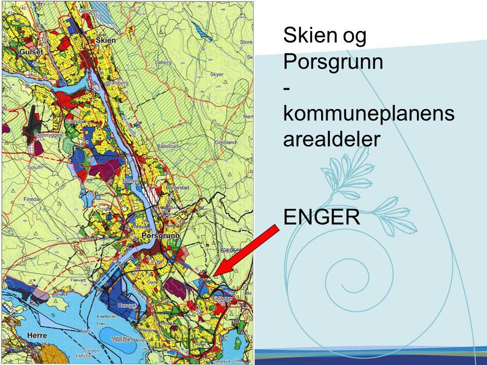 Skien og Porsgrunn -kommuneplanens arealdeler ENGER