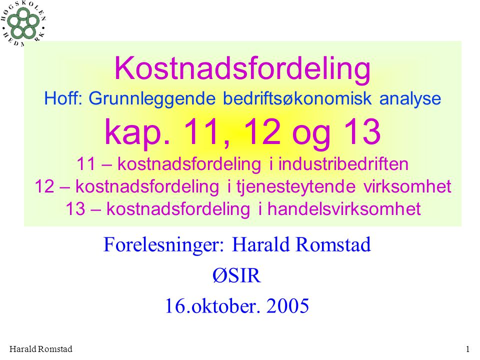 Forelesninger: Harald Romstad ØSIR 16.oktober. 2005