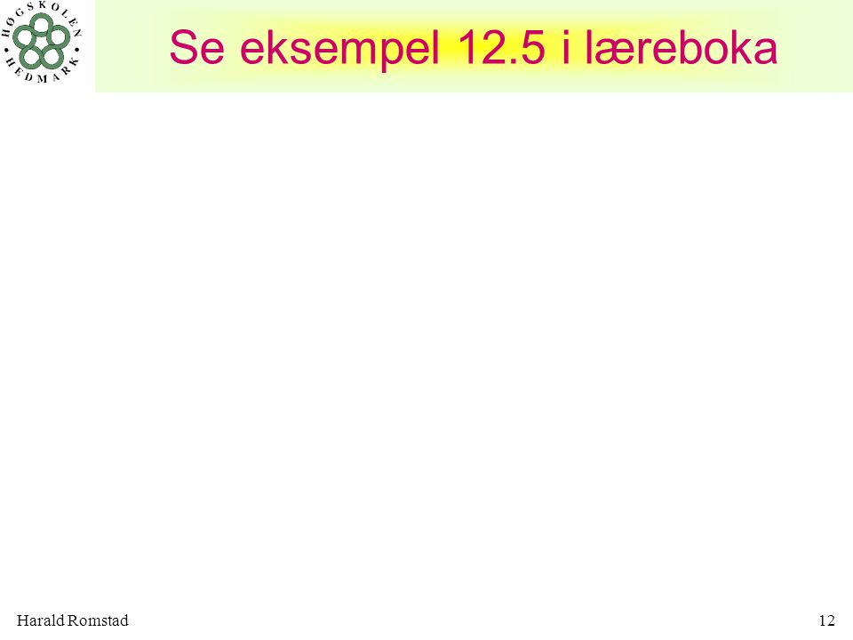 Se eksempel 12.5 i læreboka