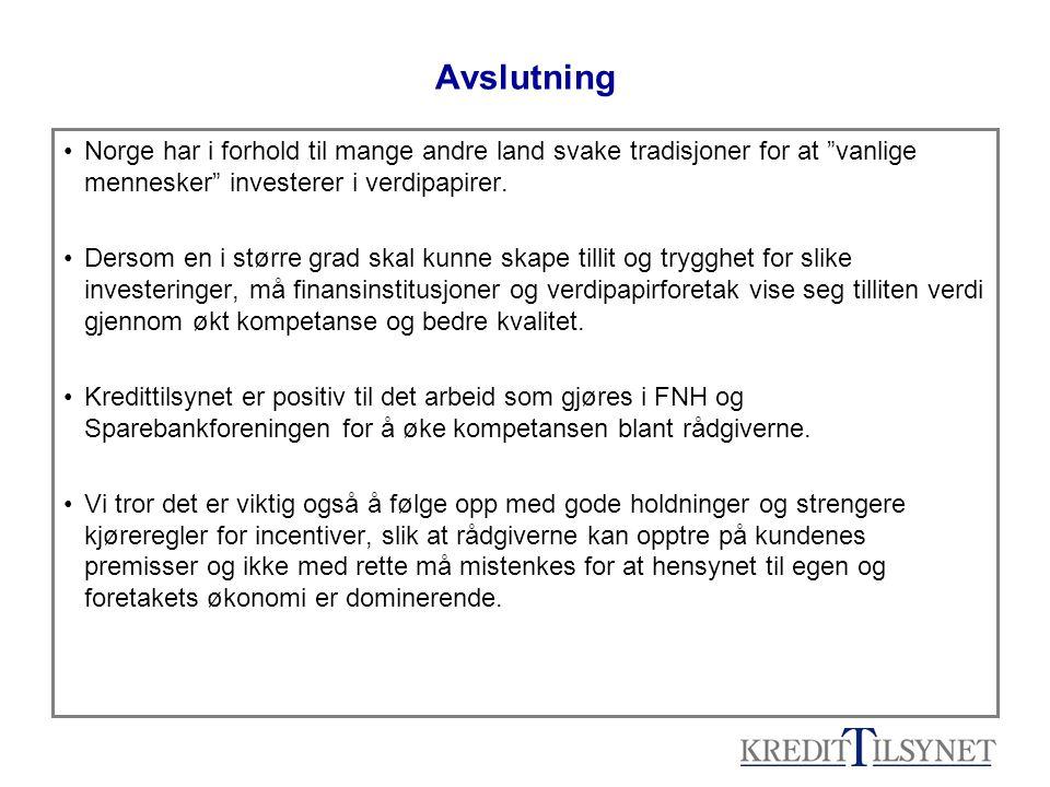 Avslutning Norge har i forhold til mange andre land svake tradisjoner for at vanlige mennesker investerer i verdipapirer.