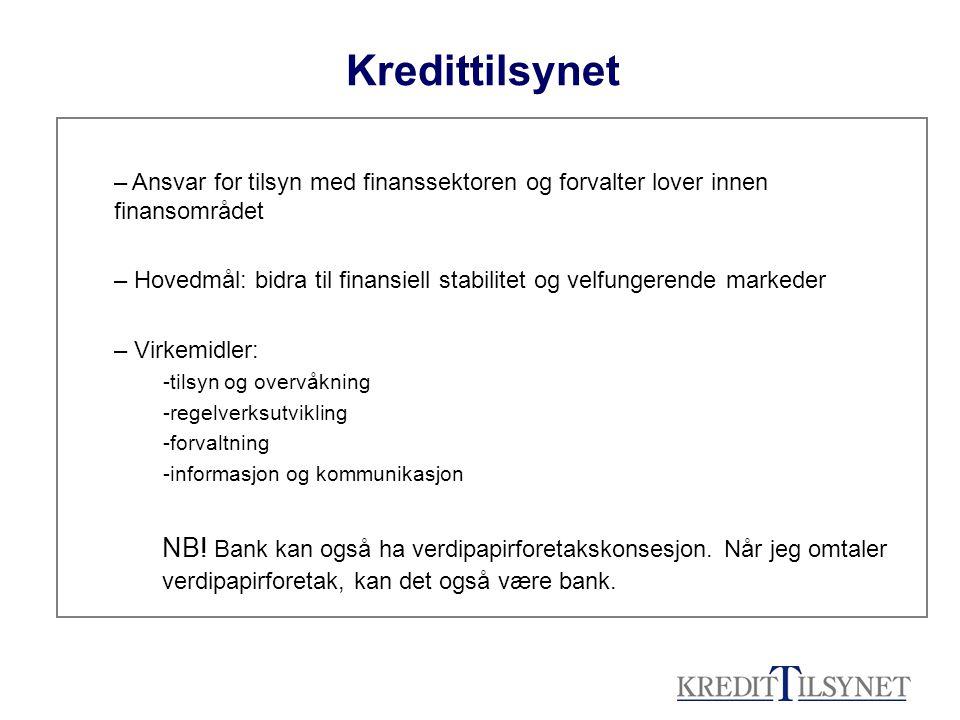 Kredittilsynet Ansvar for tilsyn med finanssektoren og forvalter lover innen finansområdet.