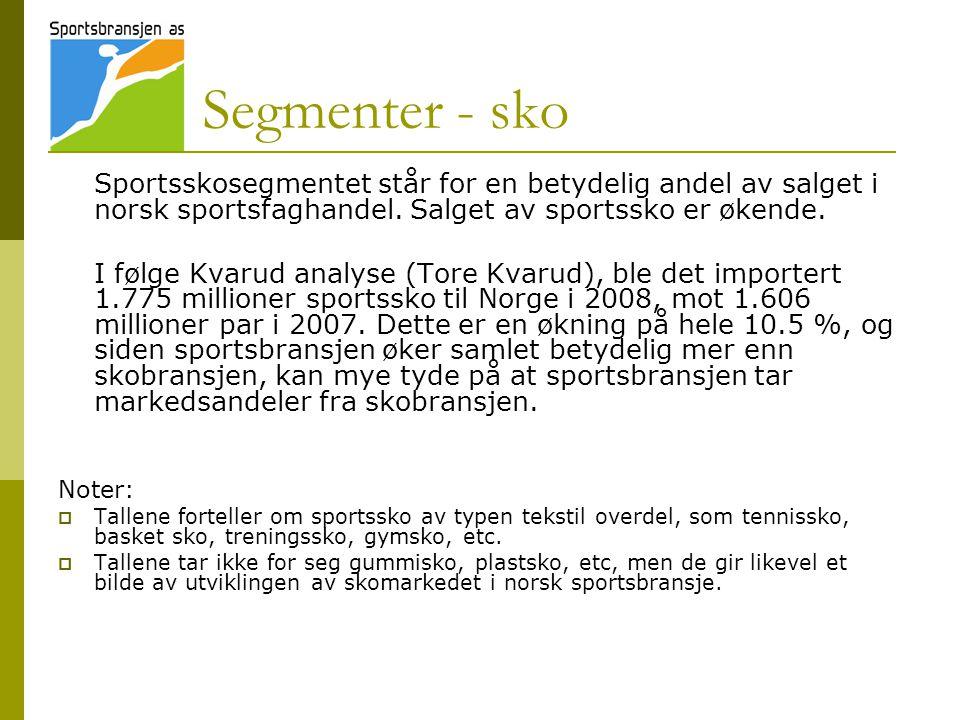 Segmenter - sko Sportsskosegmentet står for en betydelig andel av salget i norsk sportsfaghandel. Salget av sportssko er økende.