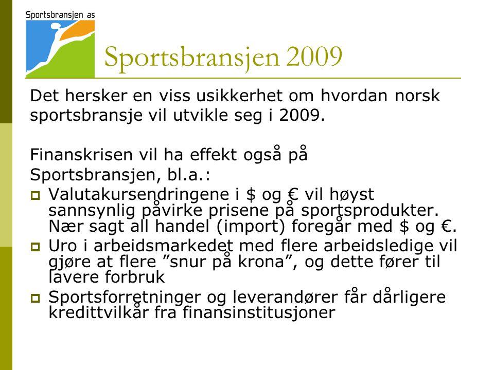 Sportsbransjen 2009 Det hersker en viss usikkerhet om hvordan norsk