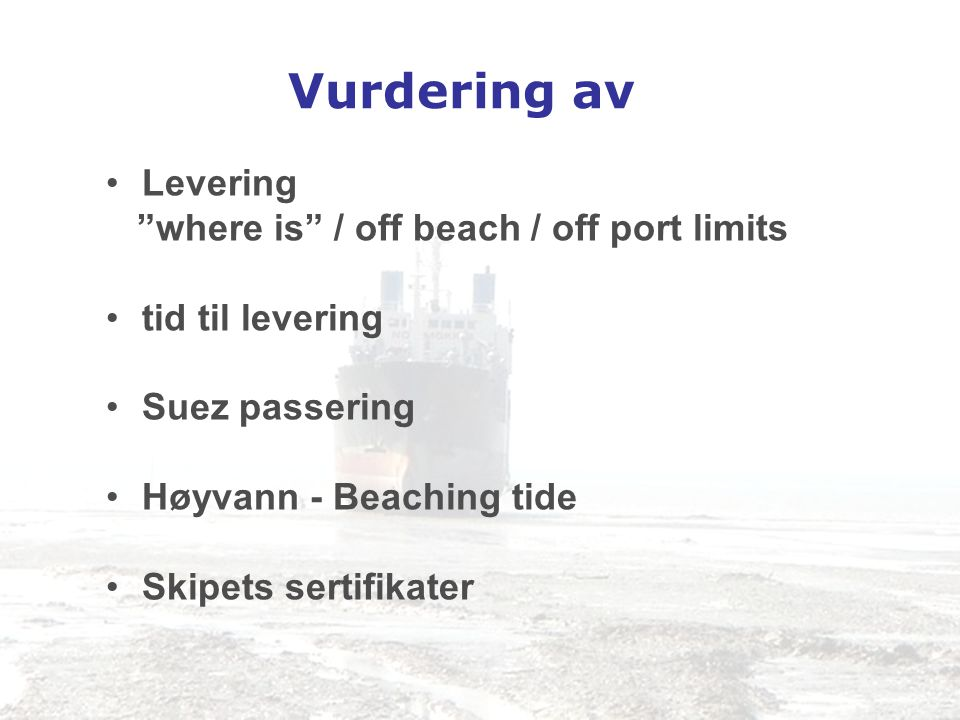 Vurdering av Levering where is / off beach / off port limits