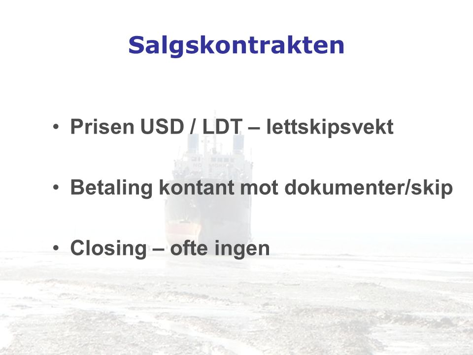 Salgskontrakten Prisen USD / LDT – lettskipsvekt