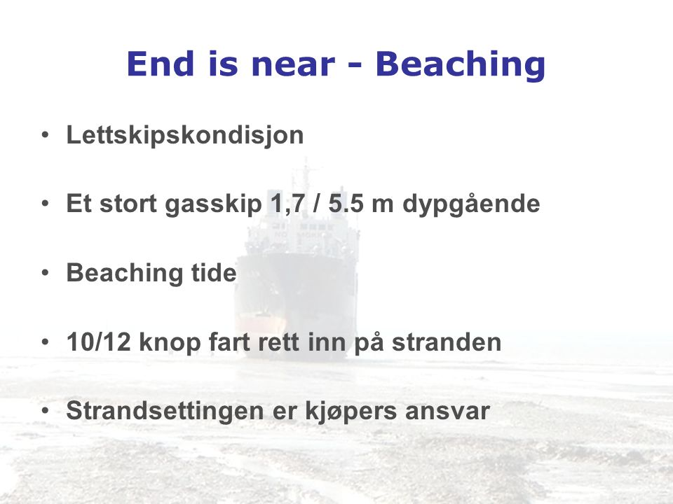 End is near - Beaching Lettskipskondisjon