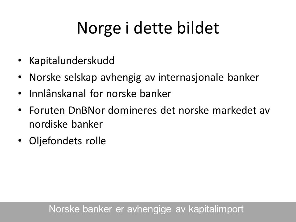 Norske banker er avhengige av kapitalimport