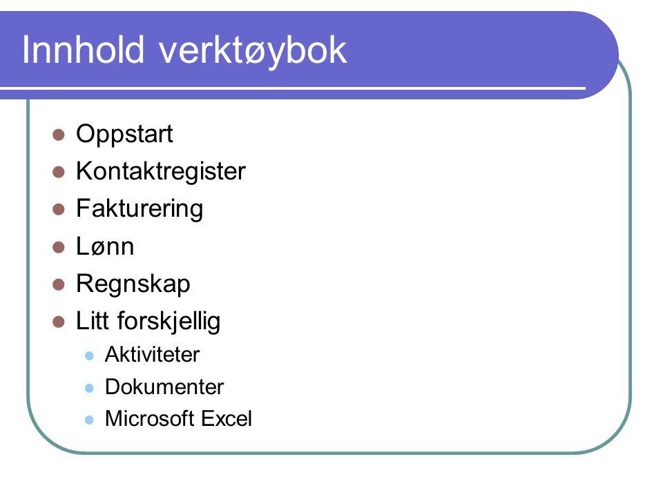 Innhold verktøybok Oppstart Kontaktregister Fakturering Lønn Regnskap