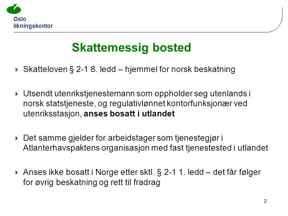Skattemessig bosted Skatteloven § 2-1 8. ledd – hjemmel for norsk beskatning.