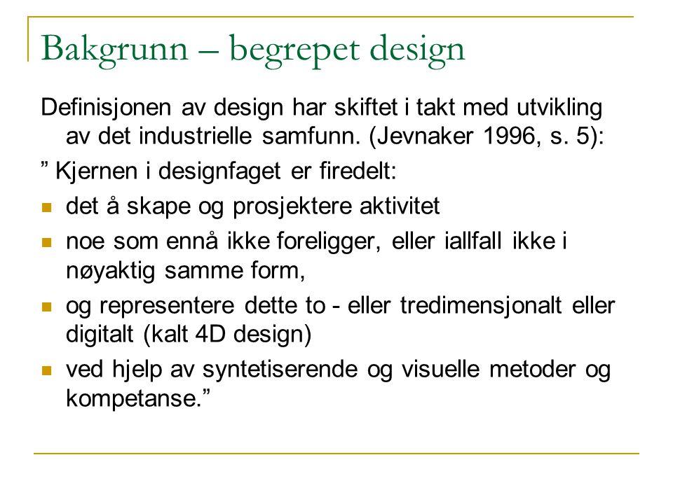 Bakgrunn – begrepet design