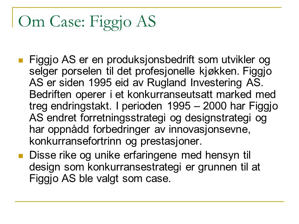 Om Case: Figgjo AS