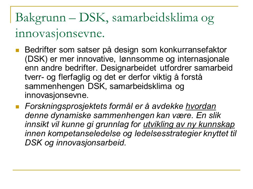 Bakgrunn – DSK, samarbeidsklima og innovasjonsevne.