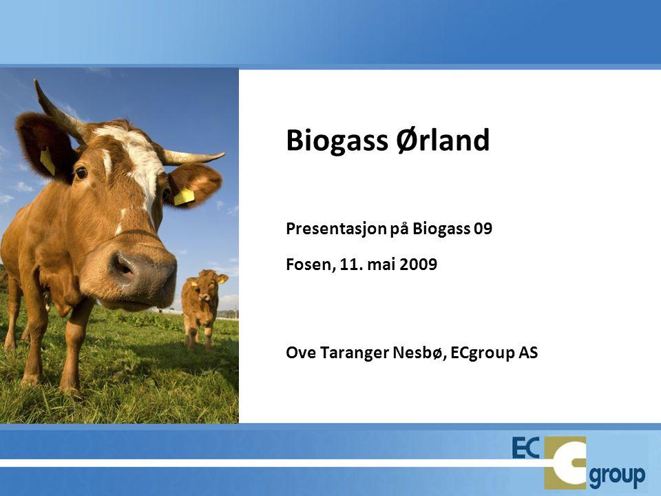 Biogass Ørland Presentasjon på Biogass 09 Fosen, 11