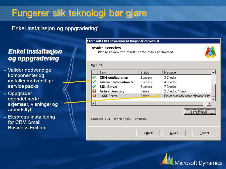 Fungerer slik teknologi bør gjøre Enkel installasjon og oppgradering'