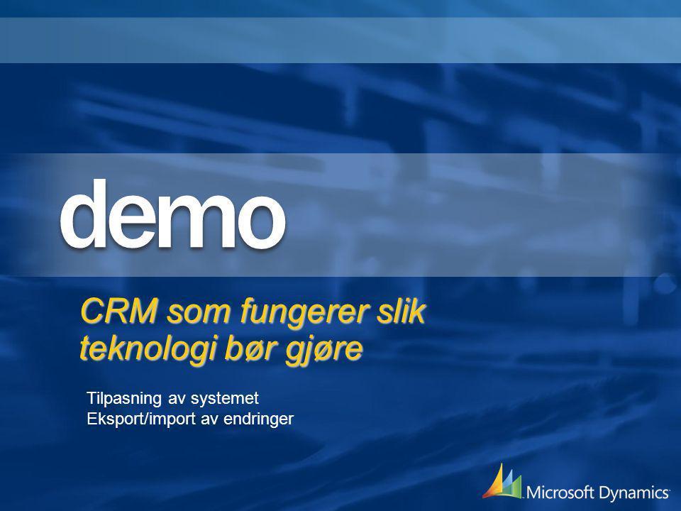 CRM som fungerer slik teknologi bør gjøre