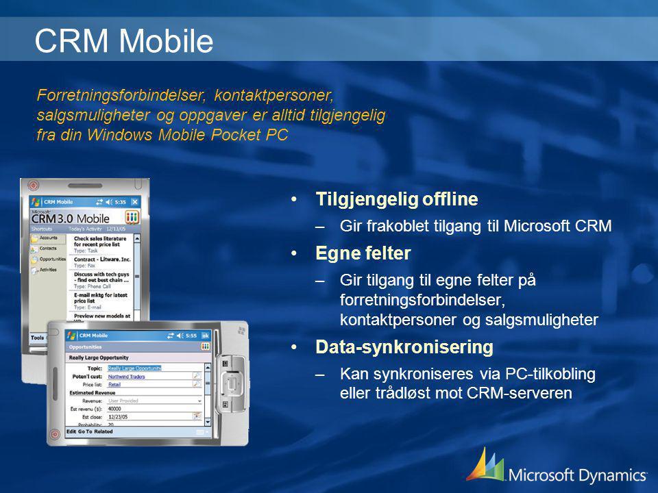 CRM Mobile Tilgjengelig offline Egne felter Data-synkronisering