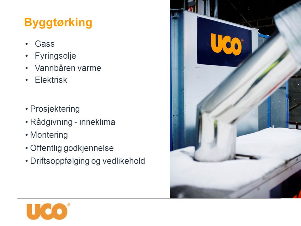 Byggtørking Gass Fyringsolje Vannbåren varme Elektrisk Prosjektering