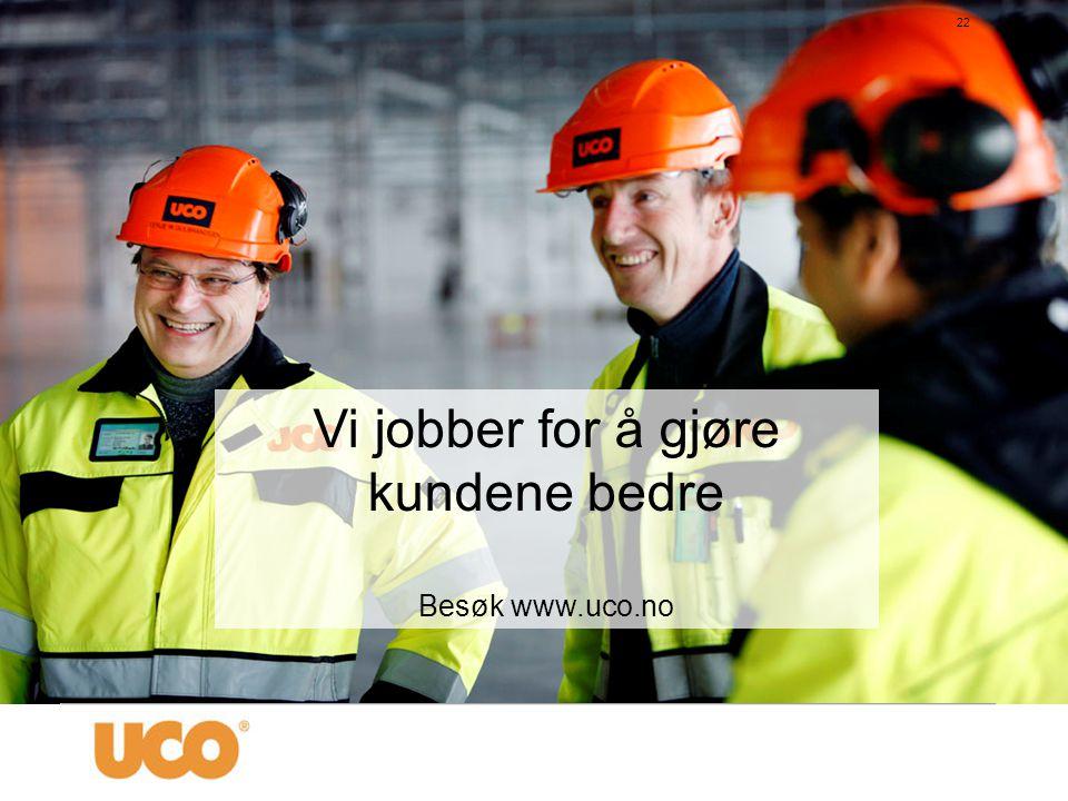 Vi jobber for å gjøre kundene bedre Besøk www.uco.no