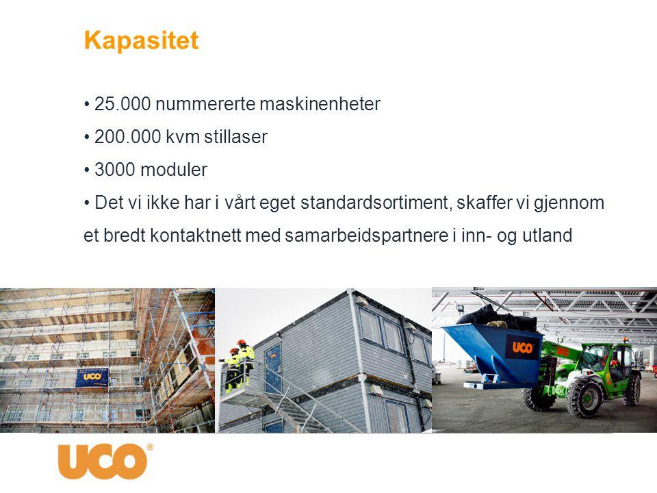 Kapasitet 25.000 nummererte maskinenheter 200.000 kvm stillaser