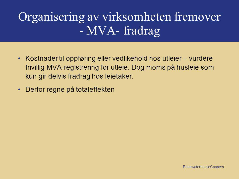 Organisering av virksomheten fremover - MVA- fradrag