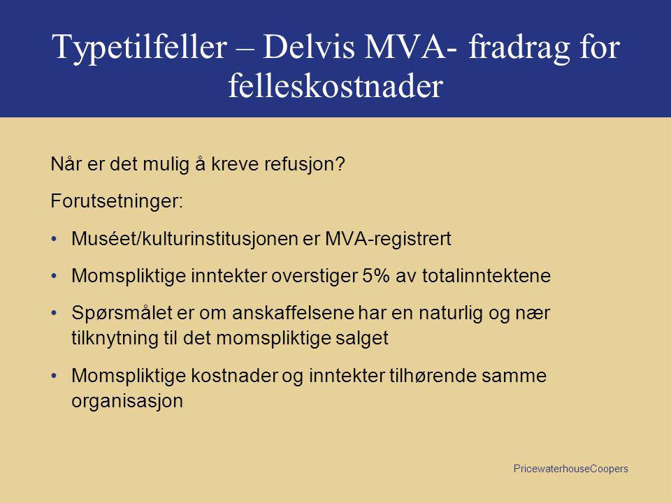 Typetilfeller – Delvis MVA- fradrag for felleskostnader
