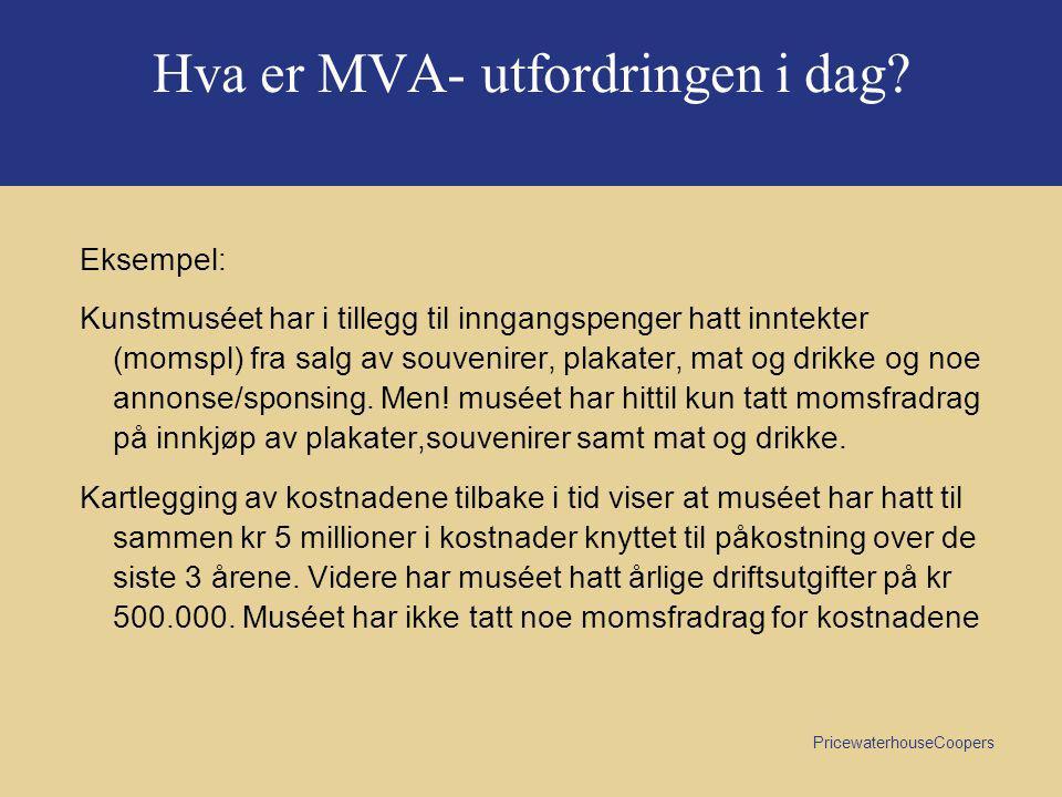 Hva er MVA- utfordringen i dag
