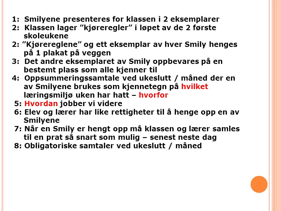 1: Smilyene presenteres for klassen i 2 eksemplarer