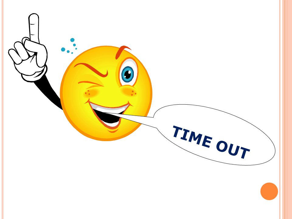 TIME OUT TIME OUT benyttes når lærer / elev vil ta opp noe i plenum