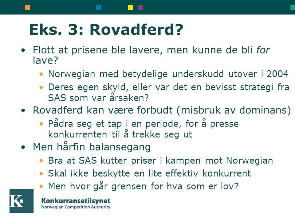 Eks. 3: Rovadferd Flott at prisene ble lavere, men kunne de bli for lave Norwegian med betydelige underskudd utover i 2004.