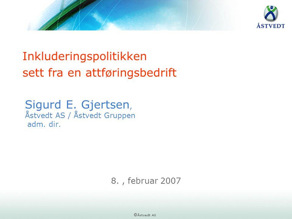 Sigurd E. Gjertsen, Åstvedt AS / Åstvedt Gruppen adm. dir.