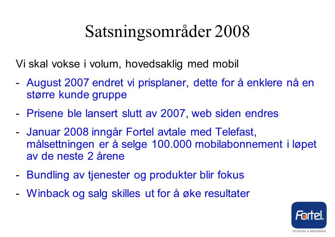 Satsningsområder 2008 Vi skal vokse i volum, hovedsaklig med mobil