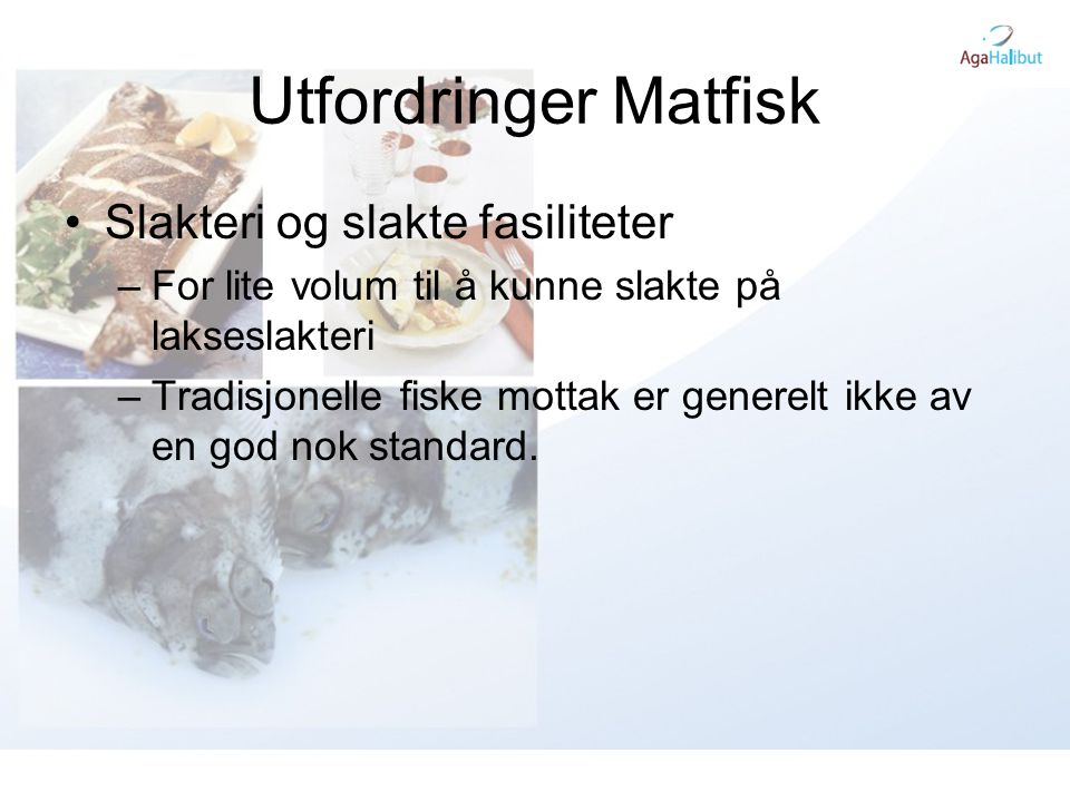 Utfordringer Matfisk Slakteri og slakte fasiliteter