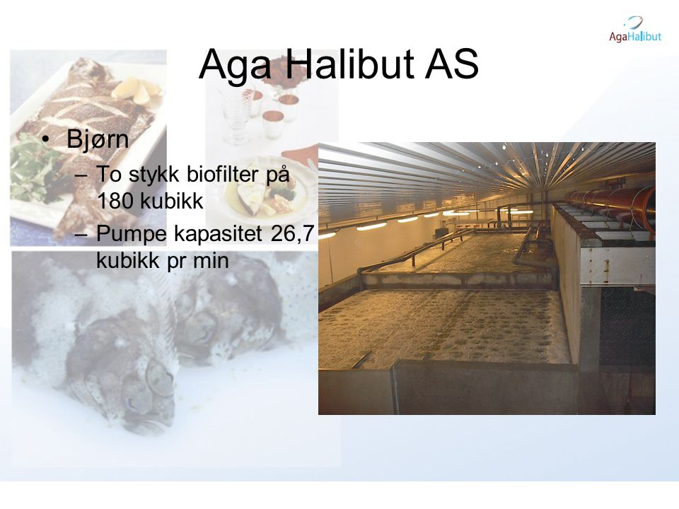Aga Halibut AS Bjørn To stykk biofilter på 180 kubikk