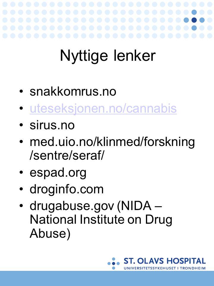 Nyttige lenker snakkomrus.no uteseksjonen.no/cannabis sirus.no