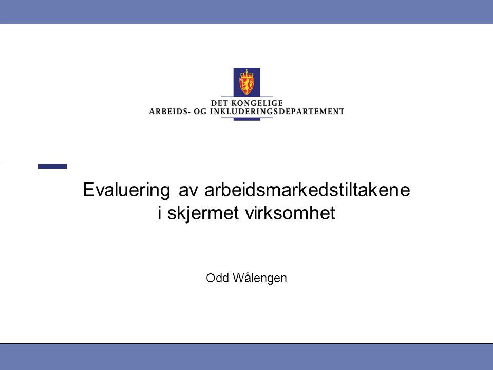 Evaluering av arbeidsmarkedstiltakene i skjermet virksomhet
