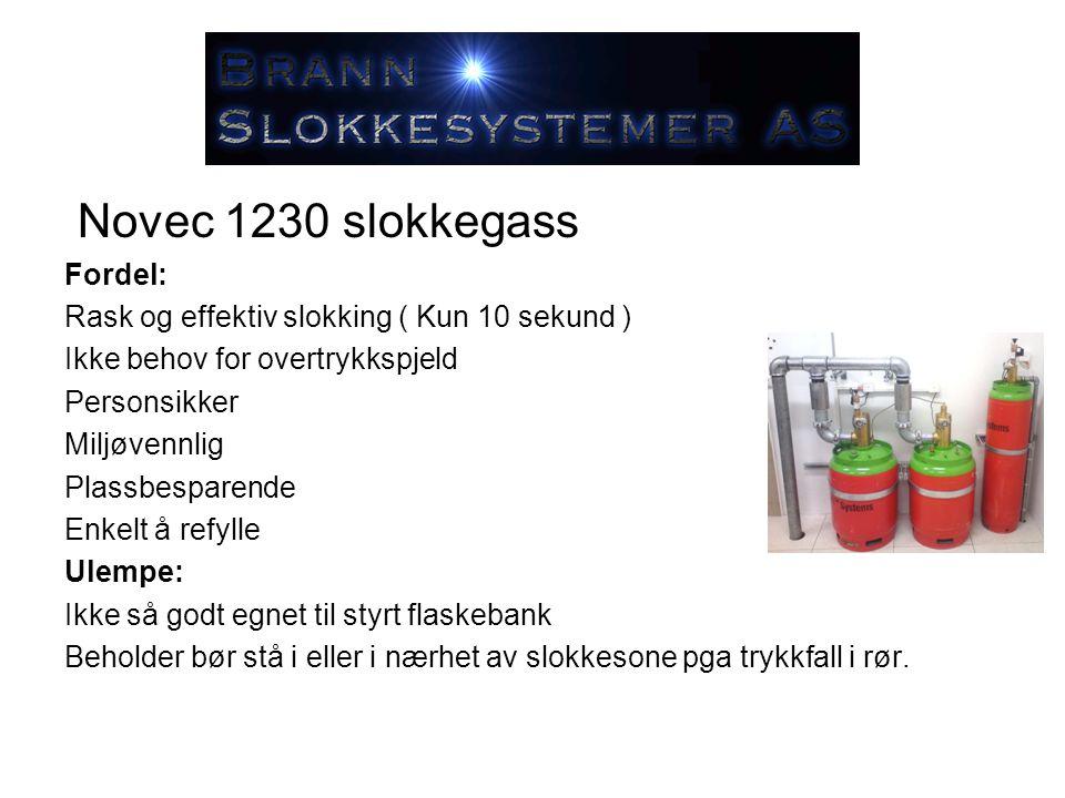Novec 1230 slokkegass Fordel: