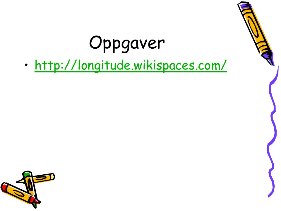 Oppgaver http://longitude.wikispaces.com/