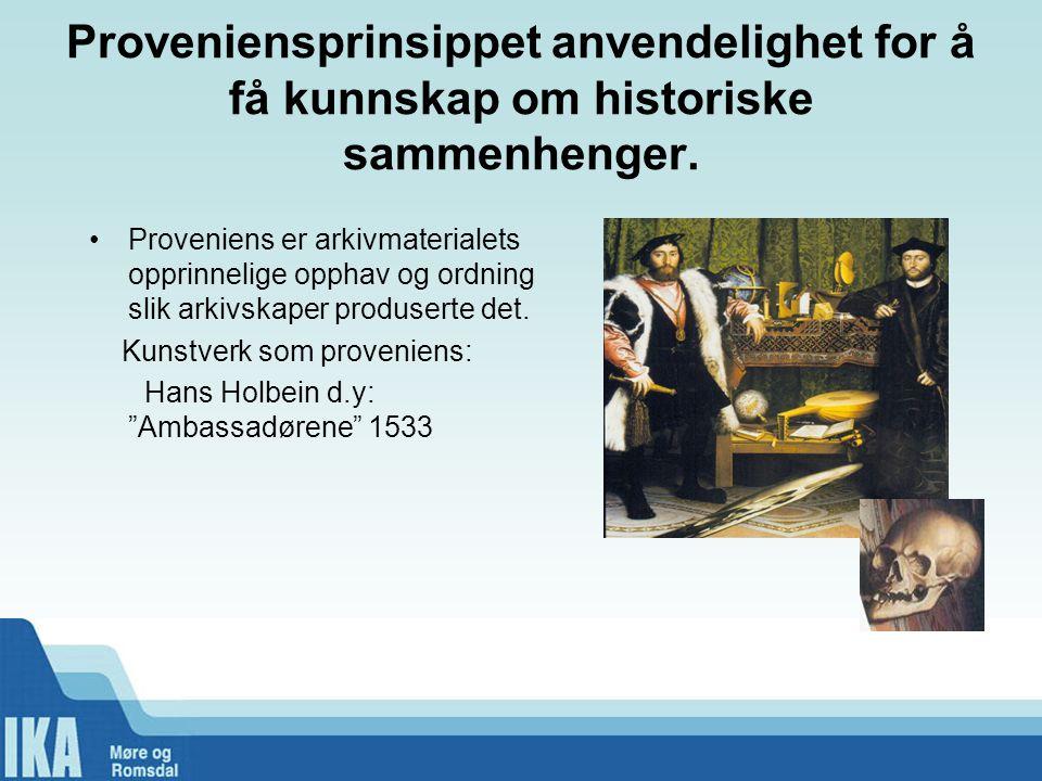 Proveniensprinsippet anvendelighet for å få kunnskap om historiske sammenhenger.