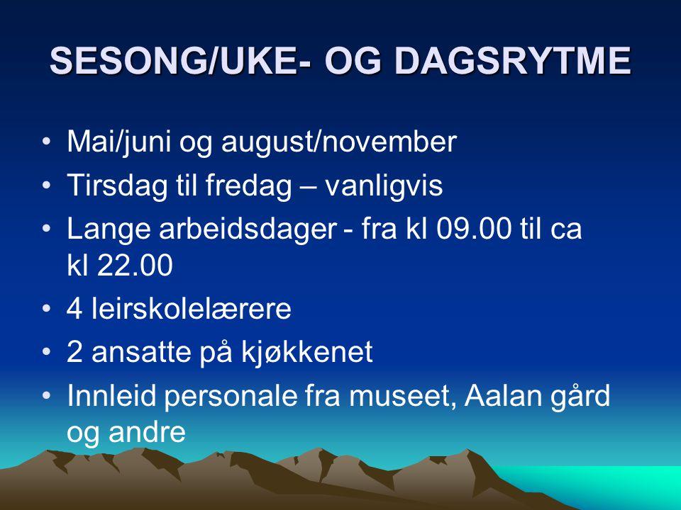 SESONG/UKE- OG DAGSRYTME