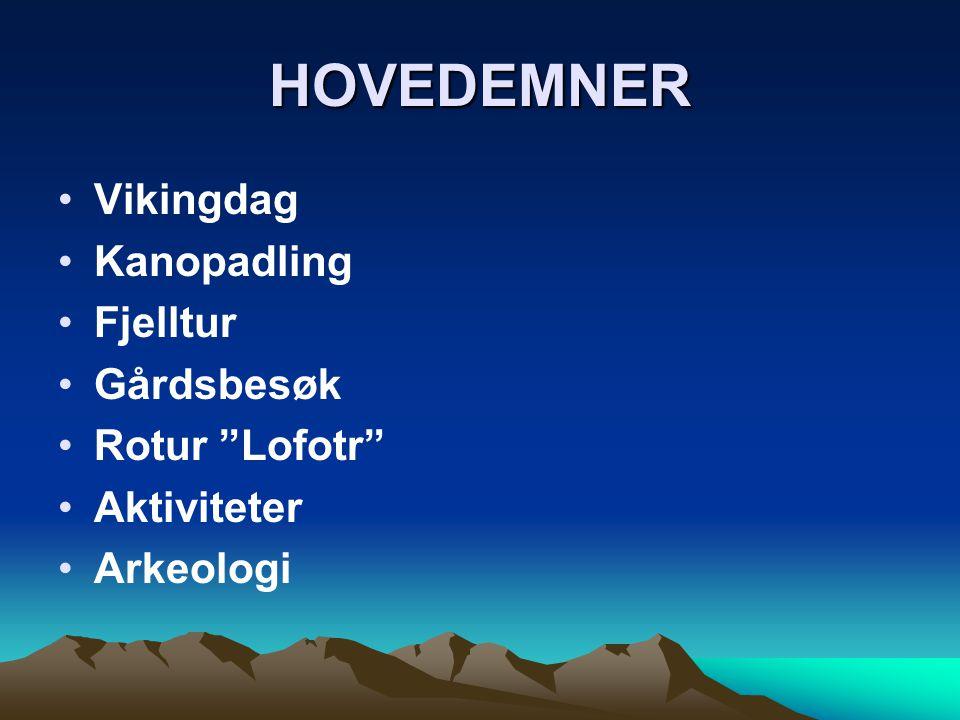 HOVEDEMNER Vikingdag Kanopadling Fjelltur Gårdsbesøk Rotur Lofotr